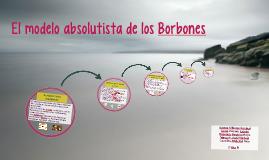 El modelo absolutista de los Borbones