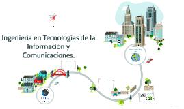 Ingeniería en Tecnologias de la información y comunicaciones