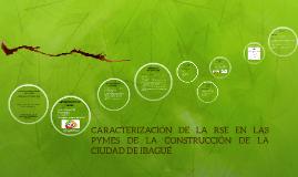 CARACTERIZACIÓN DE LA RSE EN LAS PYMES DE LA CONSTRUCCIÓN DE