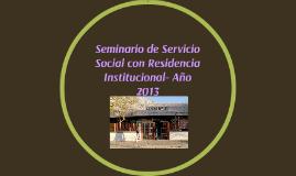 Seminario de Servicio Social con Residencia Institucional- A