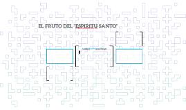 """EL FRUTO DEL """"ESPIRITU SANTO"""""""