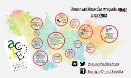 Copy of Jóvenes Andaluces Construyendo europa #JACE2018