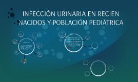 Copy of INFECCIÓN URINARIA EN RECIEN NACIDOS Y POBLACION PEDIATRICA