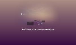 Redação Jornalística I: Padrão de texto para o Comunicare