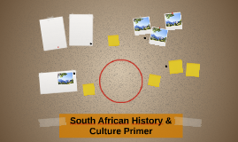 South African History & Culture primer
