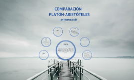 Copy of Comparación Platón-Aristóteles