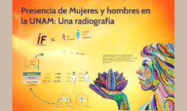 Copy of Presencia de Mujeres y hombres en la UNAM: Una radiografía