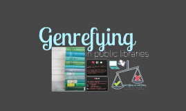 Genrefying in Public Libraries