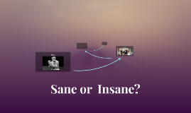 Sane or  Insane?