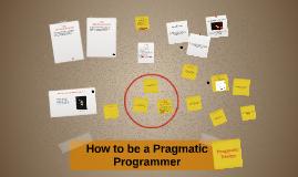 4. How to be a Pragmatic Programmer: Pragmatic Design