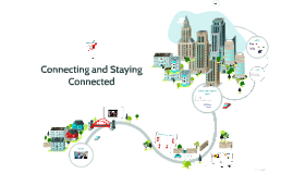 Copy of Connecting and Staying Connected