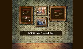 K.R.M. Case Presentation