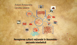 Renaşterea culturii naţionale in Basarabia - perioada interb
