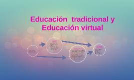 Education  traditional y Education virtual