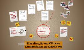 Fiscalização em Clínicas Credenciadas ao Detran PR