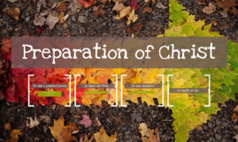 Preparation of Christ