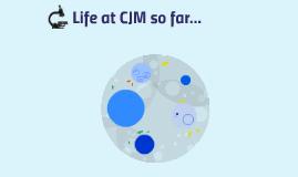 CJM so far...