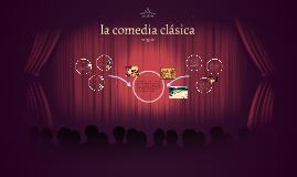 Copy of la comedia clásica