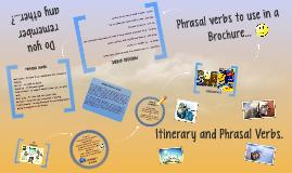 Itinerary and Phrasal Verbs.