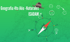 Geografía 4to Año - Naturales ISADAM