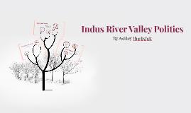 Indus River Valley Politics