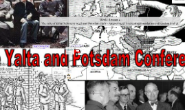 Week 1 Lesson 4: The role of Yalta and Potsdam in creating foundations of tension (1 of 2).