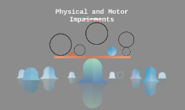 Physical and Motor Impairments