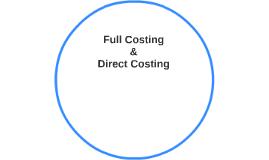 Full & Direct  Costing