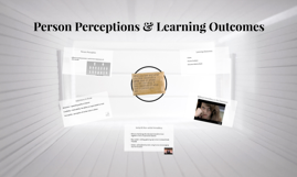 Copy of Person Perceptions & Learning Outcomes