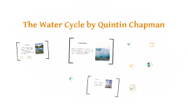 The Water Cycle by Quintin Chapman