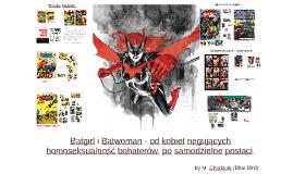 Batgirl i Batwoman - od kobiet negujących homoseksualizm boh