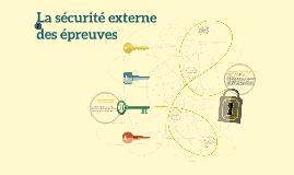 La sécurité externe des épreuves