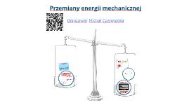 Przemiany energii mechanicznej