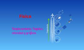 Copy of Fisica, desplazamiento, rápidez y velocidad