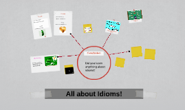 Copy of All about Idioms!
