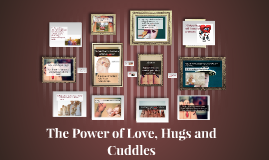 THE POWER OF LOVE, HUGS AND