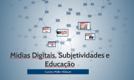 Mídias Digitais, Subjetividades e Educação