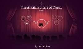 The Amaizing Life of Opera