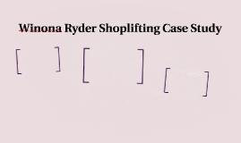 Winona Ryder Shoplifting Case Study
