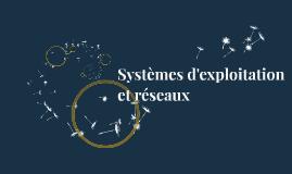 Systèmes d'exploitation et réseaux