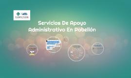 Copy of Servicios De Apoyo Administrativo En Pabellón