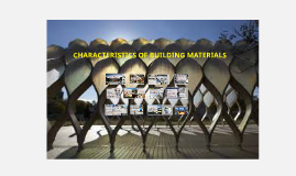 Copy of Copy of CHARACTERISTICS OF BUILDING MATERIALS