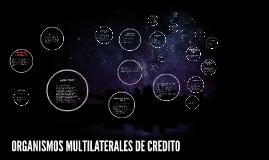 ORGANISMOS MULTILATERALES DE CREDITO