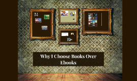 Why I Choose Books Over Ebooks