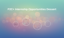P2C+ Internship Opportunities Dessert