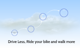 Drive Less, Ride your bike/walk more