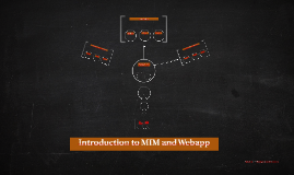 Introduction to MIM and Webapp