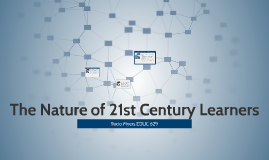 The Nature of 21st Century Learners