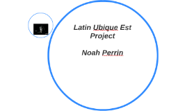 Latin Ubique Est Project