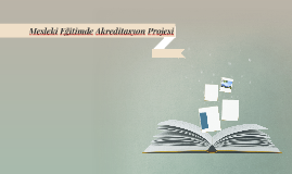 Mesleki Eğitimde Akreditasyon Projesi